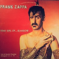 Frank Zappa - Dead girl of Glasgow, live at Apolllo Theatre Glasgow 1979, Ex/Vg, RARE, limited edt.!